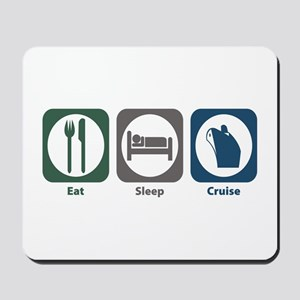 Eat Sleep Cruise Mousepad